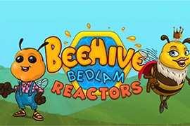Beehive Bedlam Reactors
